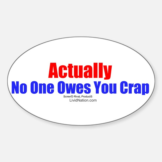 No One Owes You Crap - Oval Decal