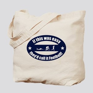 If Triathlon was easy...Football Tote Bag