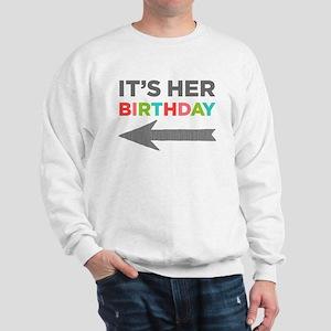 Its Her Birthday (Left Arrow) Sweatshirt