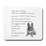 THEY are not Pugs (Serious Frenchie) Mousepad