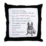 THEY are not Pugs (Serious Frenchie) Throw Pillow