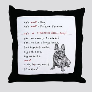 HE'S not a Pug! (Smiling) Throw Pillow