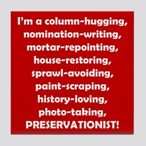 I'm a Preservationist! Tile Coaster