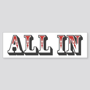 All In Bumper Sticker