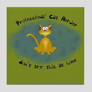 Professional Cat Herder Funny Tile Coaster
