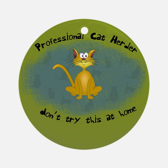 Professional Cat Herder Funny Ornament (Round)