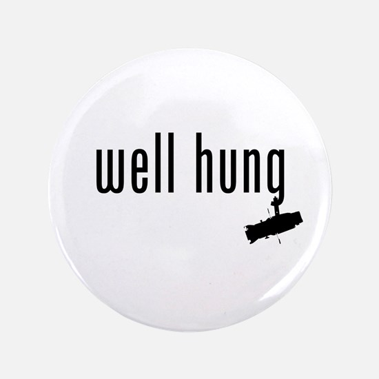 "well hung 3.5"" Button"