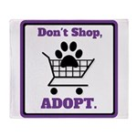 Don't Shop, Adopt. Throw Blanket