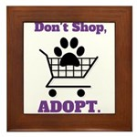 Don't Shop, Adopt. Framed Tile