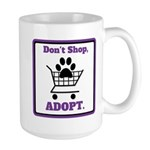 Don't Shop, Adopt. Mugs