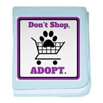 Don't Shop, Adopt. baby blanket