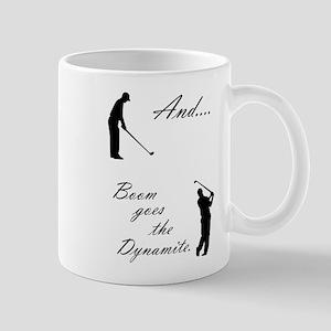 Boom goes the Dynamite Golf Mug