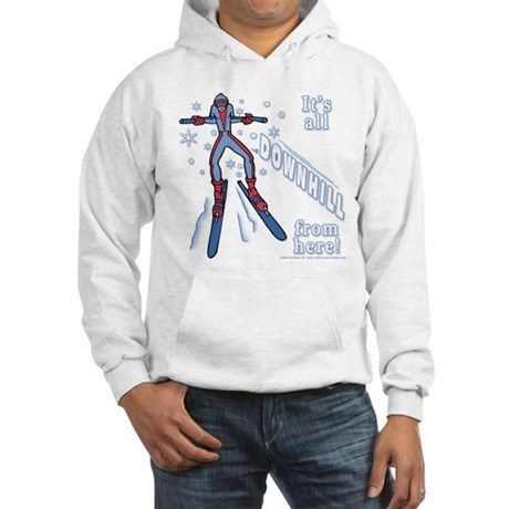 It's All Downhill From Here! Hooded Sweatshirt