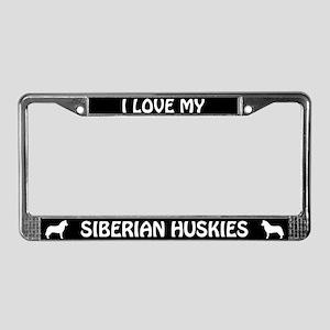 I Love My Siberian Huskies (PLURAL) License Frame