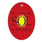 Keep the Sol in Solstice Red Oval Ornament