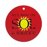 Keep the Sol in Solstice Red Ornament (Round)