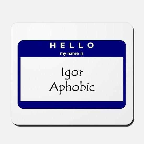 Igor Aphobic Mousepad