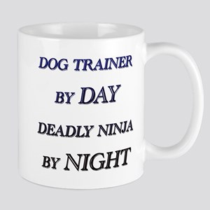 DOG TRAINER BY DAY Mugs