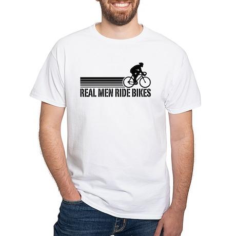 Real Men Ride Bikes White T-Shirt