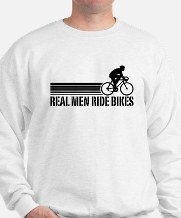 Real Men Ride Bikes Sweatshirt
