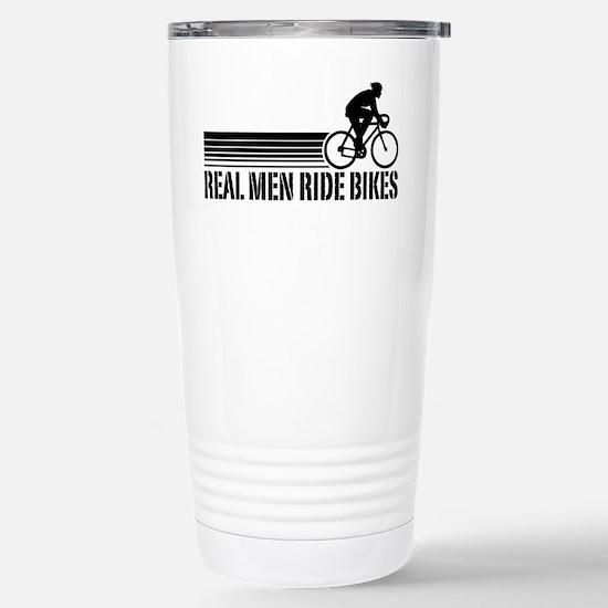 Real Men Ride Bikes Stainless Steel Travel Mug