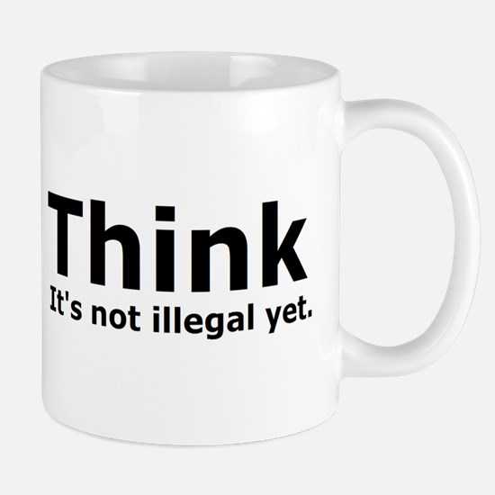 Think it's not illegal yet. Mug