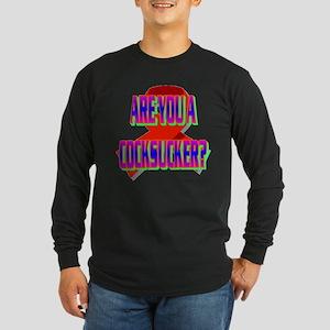 ARE YOU A COCKSUCKER? Long Sleeve Dark T-Shirt