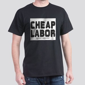 CHEAP LABOR - SLAVERY ABOLISHED T-Shirt