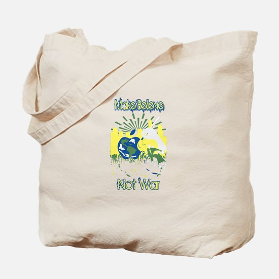 Make Believe, Not War Tote Bag