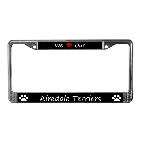 Black We Love Our Airedale Terriers Frame