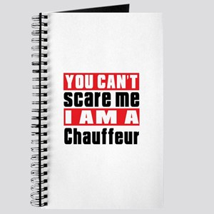 You Can Not Scare Me Chauffeur Journal