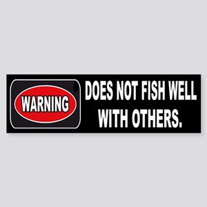 WARNING! DOES NOT FISH WELL W/OTHERS - Sticker (Bu