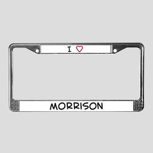 I Love morrison License Plate Frame