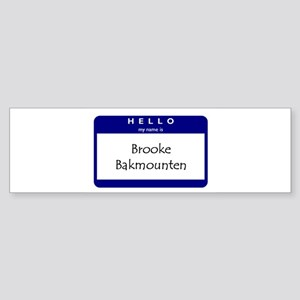 Brooke Bakmounten Bumper Sticker