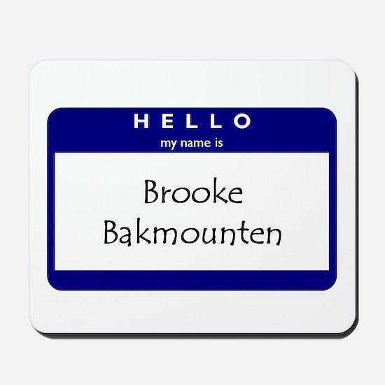 Brooke Bakmounten Mousepad