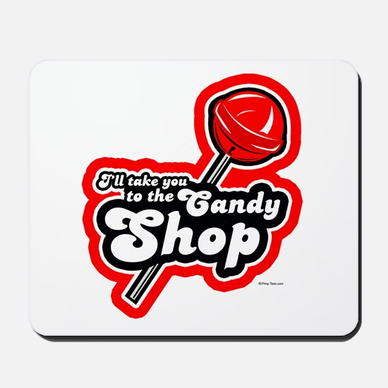 I'll take you to the Candy Shop ~  Mousepad