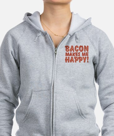 Bacon Makes Me Happy Zip Hoodie