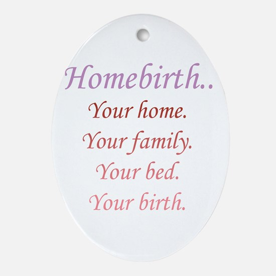 Homebirth is Yours Oval Ornament