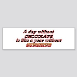 A Day Without Chocolate Bumper Sticker
