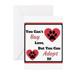 You Can't Buy Love But You Can Adopt It Greeting C