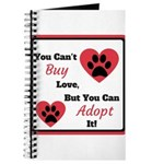 You Can't Buy Love But You Can Adopt It Journal
