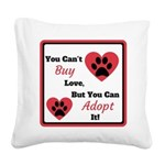 You Can't Buy Love But You Can Adopt It Square Can