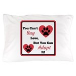 You Can't Buy Love But You Can Adopt It Pillow Cas