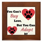 You Can't Buy Love But You Can Adopt It Framed Til