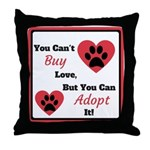 You Can't Buy Love But You Can Adopt It Throw Pill