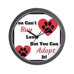 You Can't Buy Love But You Can Adopt It Wall Clock