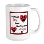 You Can't Buy Love But You Can Adopt It Mugs