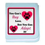 You Can't Buy Love But You Can Adopt It baby blank