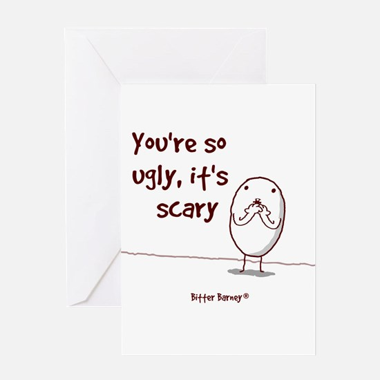 You're So Ugly, It's Scary! Greeting Card