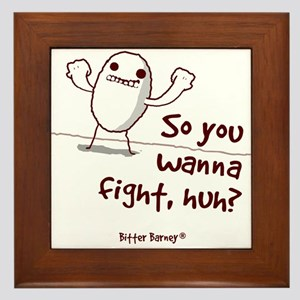 So You Wanna Fight, Huh? Framed Tile